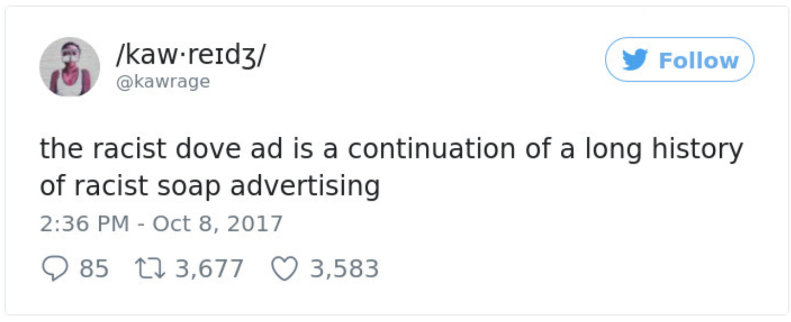Tweet from Kawrage: The racist Dove ad is a continuation of a long history of racist soap advertising.